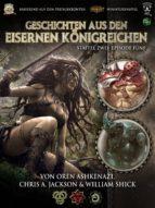 geschichten aus den eisernen königreichen, staffel 2 episode 5 (ebook)-oren ashkenazi-chris a. jackson-william shick-9783957523105