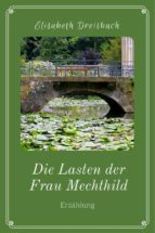 die lasten der frau mechthild (ebook)-9783958931305