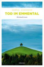 tod im emmental (ebook)-gabriel anwander-9783960413905
