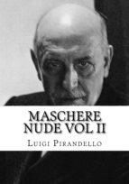 maschere nude vol 2 (ebook) luigi pirandell 9783961646005