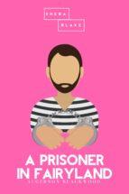 a prisoner in fairyland | the pink classics (ebook) sheba blake 9783962552305