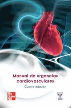 El libro de Manual de urgencias cardiovasculares (4ª ed.) autor CHAVEZ PDF!