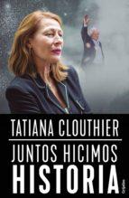 juntos hicimos historia (ebook) tatiana clouthier 9786073179805