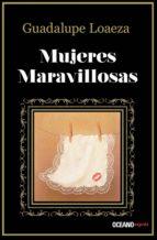 mujeres maravillosas (ebook)-guadalupe loaeza-9786074008005