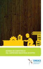 normas de competencia del carpintero industrial de mypes (ebook)-9786124176005