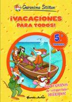 geronimo stilton: ¡vacaciones para todos! 5 (5ª a 6º primaria)-geronimo stilton-9788408007005