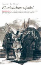 el catolicismo español stanley g. payne 9788408064305