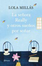 la señora really y otros sueños por soñar-lola millas-9788408093305