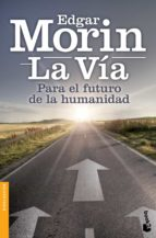 la via: el futuro de la humanidad-edgar morin-9788408126805