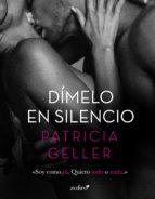 dímelo en silencio (ebook)-patricia geller-9788408180005