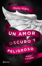 un amor oscuro y peligroso: almas mortales-molly night-9788408182405