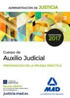 cuerpo de auxilio judicial de la administración de justicia. preparación de la prueba práctica 9788414204405