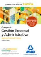 cuerpo de gestión procesal y administrativa de la administración de justicia (turno libre). supuestos prácticos 9788414212905