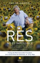 res no es impossible xavier gabriel 9788415320005