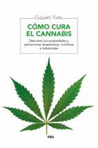 como cura el cannabis elisabet riera 9788415541905