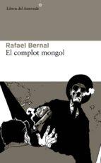 el complot mongol rafael bernal 9788415625605