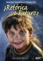 ¿retórica o futuro? derechos humanos en españa hoy (ebook)-luis acebal monfort-9788415705505