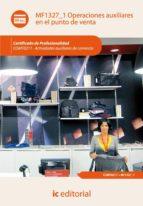 (i.b.d.)operaciones auxiliares en el punto de venta. comt0211 - actividades auxiliares de comercio-9788415792505