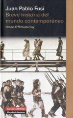breve historia del mundo contemporaneo-juan pablo fusi-9788415863205