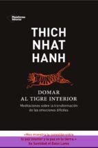 domar al tigre interior: meditaciones sobre la transformacion de las emociones dificiles thich nhat hanh 9788415880905
