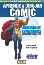aprende a dibujar comic: anatomia de superheroes ariel olivetti martin canale 9788415932505