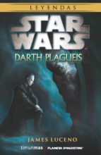 star wars novela: darth plagueis james luceno 9788416090105