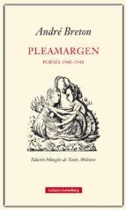 pleamargen. poesía 1940 1948 andre breton 9788416252305