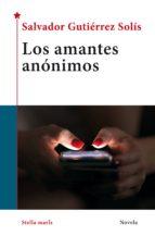 los amantes anónimos salvador gutierrez solis 9788416541805