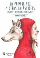 El libro de La primera vez y otras catastrofes autor RAMON BAYES DOC!