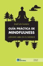 guia practica de mindfulness-jose luis lozano-9788416671205