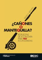 ¿cañones o mantequilla?: respuestas de economía para no economist as-sergio a. berumen-9788416701605