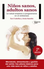 niños sanos, adultos sanos-xavi cañellas-jesus sanchis-9788416820405