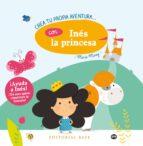 crea tu propia aventura con ines la princesa-marie morey-9788417064105