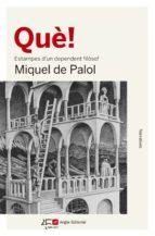 què! (ebook)-miquel de palol-9788417214005