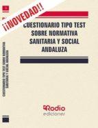 cuestionario tipo test sobre normativa sanitaria y social andaluza 9788417439705