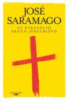 el evangelio segun jesucristo jose saramago 9788420405605