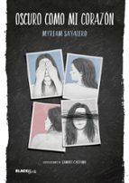 oscuro como mi corazón (colección #blackbirds) myriam sayalero 9788420485805