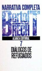 dialogos de refugiados. narrativa completa (t.7)-bertolt brecht-9788420606705