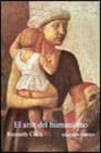 el arte del humanismo kenneth clark 9788420670805