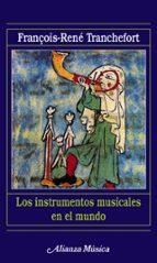 los instrumentos musicales en el mundo francois rene tranchefort 9788420685205