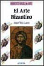 le arte bizantino joaquin yarza luaces 9788420742205