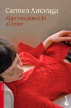 algo tan parecido al amor (finalista premio nadal 2007)-carmen amoraga-9788423341405