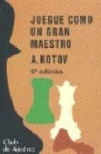 juegue como un gran maestro alexander kotov 9788424503505