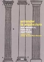 entender la arquitectura: sus elementos, historia y significado-leland m. roth-9788425217005