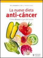 la nueva dieta anti cancer: como detener el gen del cancer johannes f. coy 9788425519505