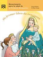 mi primer libro de oraciones: devocionario parar la edad de la pr imera comunion: con formulas de los nuevos catecismos (11ª ed.)-ricardo martinez carazo-9788426503305