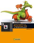 aprender retoque fotografico con photoshop cs6 con 100 ejericios practicos-9788426718105