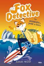 fox detective 4. aventura pedir boca-adam frost-9788427213005
