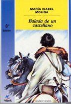 balada de un castellano (9ª ed.)-maria isabel molina llorente-9788427931305