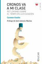 cronos va a mi clase: reflexiones sobre el tiempo en la educacion-carmen guaita-9788428828505